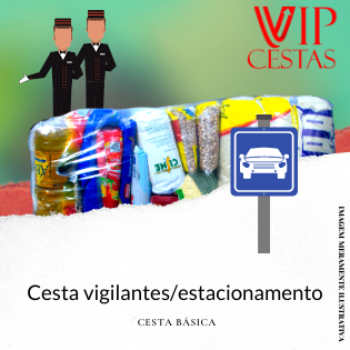 09 – Cesta básica vigilantes/estacionamento